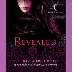 Revealed: A House of Night Novel Audiobook, by P. C. Cast, Kristin Cast