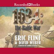 1634: The Baltic War Audiobook, by Eric Flint, David Weber