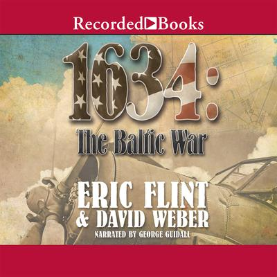 1634: The Baltic War Audiobook, by Eric Flint