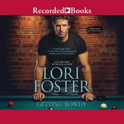 Getting Rowdy Audiobook, by Lori Foster