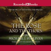 The Rose and the Thorn, by Michael J. Sullivan