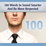 100 Words to Sound Smarter and Be More Respected Audiobook, by Deaver Brown