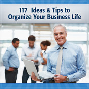 117 Tips and Ideas to Organize Your Business Life: Quick Tips to Improve Your Work Life Audiobook, by Paulette Ensign