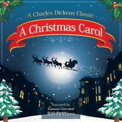 A Christmas Carol: A Charles Dickens Classic Audiobook, by Charles Dickens