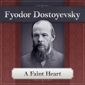 A Faint Heart Audiobook, by Fyodor Dostoevsky