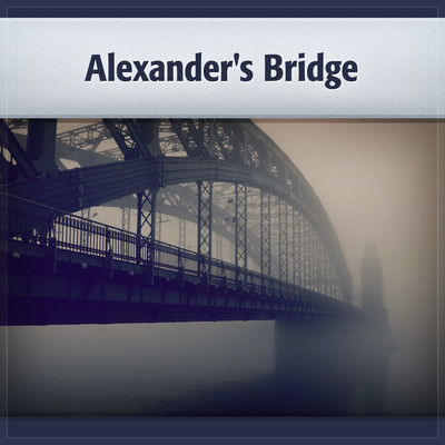 Alexanders Bridge: Willa Cathers First Novel Audiobook, by Willa Cather