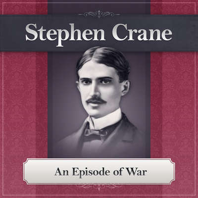 An Episode of War: A Stephen Crane Story Audiobook, by Stephen Crane