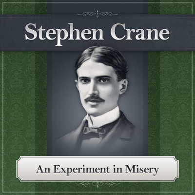 An Experiment in Misery Audiobook, by Stephen Crane