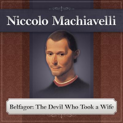 Belfagor: The Devil Who Took a Wife Audiobook, by Niccolò Machiavelli
