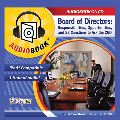 Board of Directors: Responsibilities, Opportunities, and 23 Questions to Ask the CEO Audiobook, by Deaver Brown