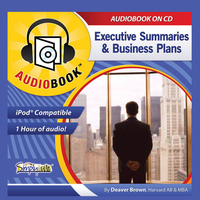 Business Plans & Executive Summaries: Writing & Reading Them Audiobook, by Deaver Brown