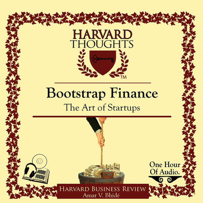 Bootstrap Finance: The Art of Startups Audiobook, by Amar Bhidé