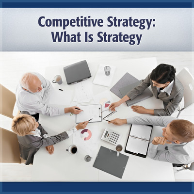 Competitive Strategy: What is Strategy? Audiobook, by Michael Porter