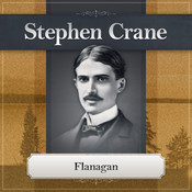 Flanagan: A Short Filibustering Adventure Audiobook, by Stephen Crane