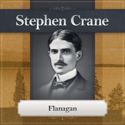 Flanagan: A Short Filibustering Adventure Audiobook, by Stephen Crane