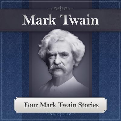 Four Mark Twain Stories Audiobook, by Mark Twain