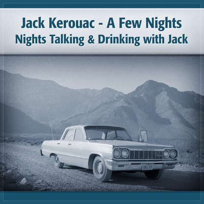 Jack Kerouac: A Few Nights on the Road with Jack Audiobook, by Deaver Brown