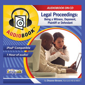 Legal Proceedings: Being a Witness, Deponent, Plaintiff, or Defendant Audiobook, by Deaver Brown