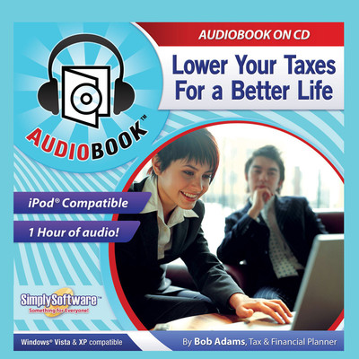 Lower Your Taxes: For a Better Life Audiobook, by Bob Adams