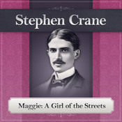 Maggie: A Girl of the Streets: A Stephen Crane Novel Audiobook, by Stephen Crane