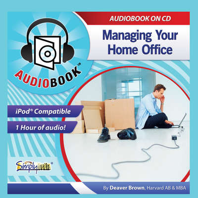Managing Your Home Office Audiobook, by Deaver Brown