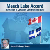 Meech Lake Accord: Patriation & Canadian Constitutional Law Audiobook, by Deaver Brown