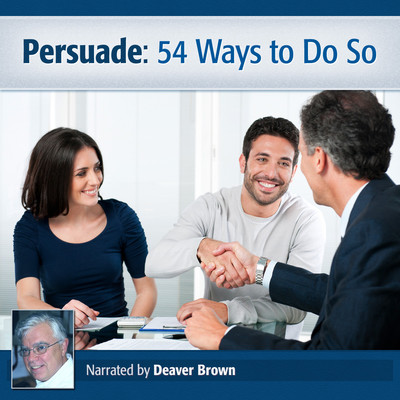 Persuade: 54 Ways to Do So Audiobook, by Deaver Brown