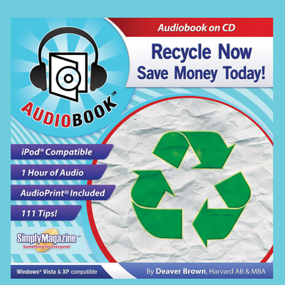 Recycle Now: Save Money Today Audiobook, by Deaver Brown