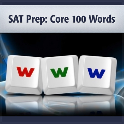 SAT Prep: 100 Core Words Audiobook, by Deaver Brown