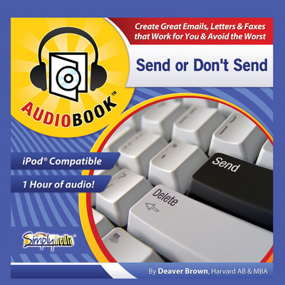 Send or Don't Send: Create Great Emails, Letters, and Faxes, and Avoid the Worst Audiobook, by Deaver Brown