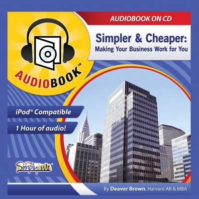 Simpler & Cheaper: Henry Ford to Google, Making Your Business Work Audiobook, by Deaver Brown