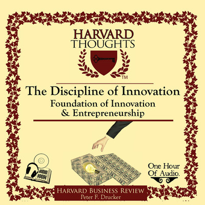 The Discipline of Innovation Audiobook, by Peter F. Drucker