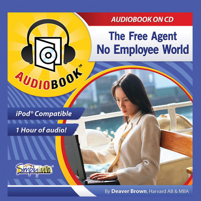 The Free Agent, No Employee World Audiobook, by Deaver Brown