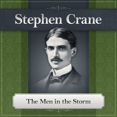 The Men in the Storm Audiobook, by Stephen Crane