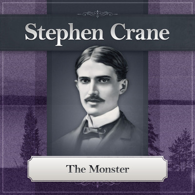 The Monster Audiobook, by Stephen Crane