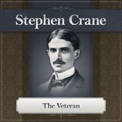 The Veteran: A Stephen Crane Story Audiobook, by Stephen Crane