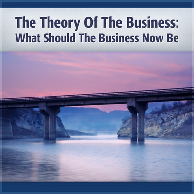 Theory of the Business: A Clear Focus on Your Core Mission Audiobook, by Peter F. Drucker