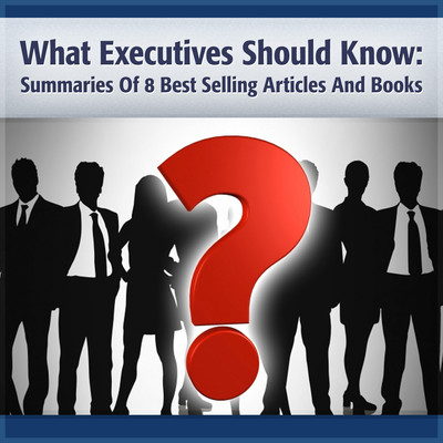 What Executives Should Remember: Summary of 8 of Peter Druckers Best Articles Audiobook, by Peter F. Drucker