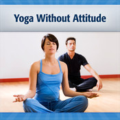 Yoga Without Attitude: Just Exercises for Good Health Audiobook, by Deaver Brown