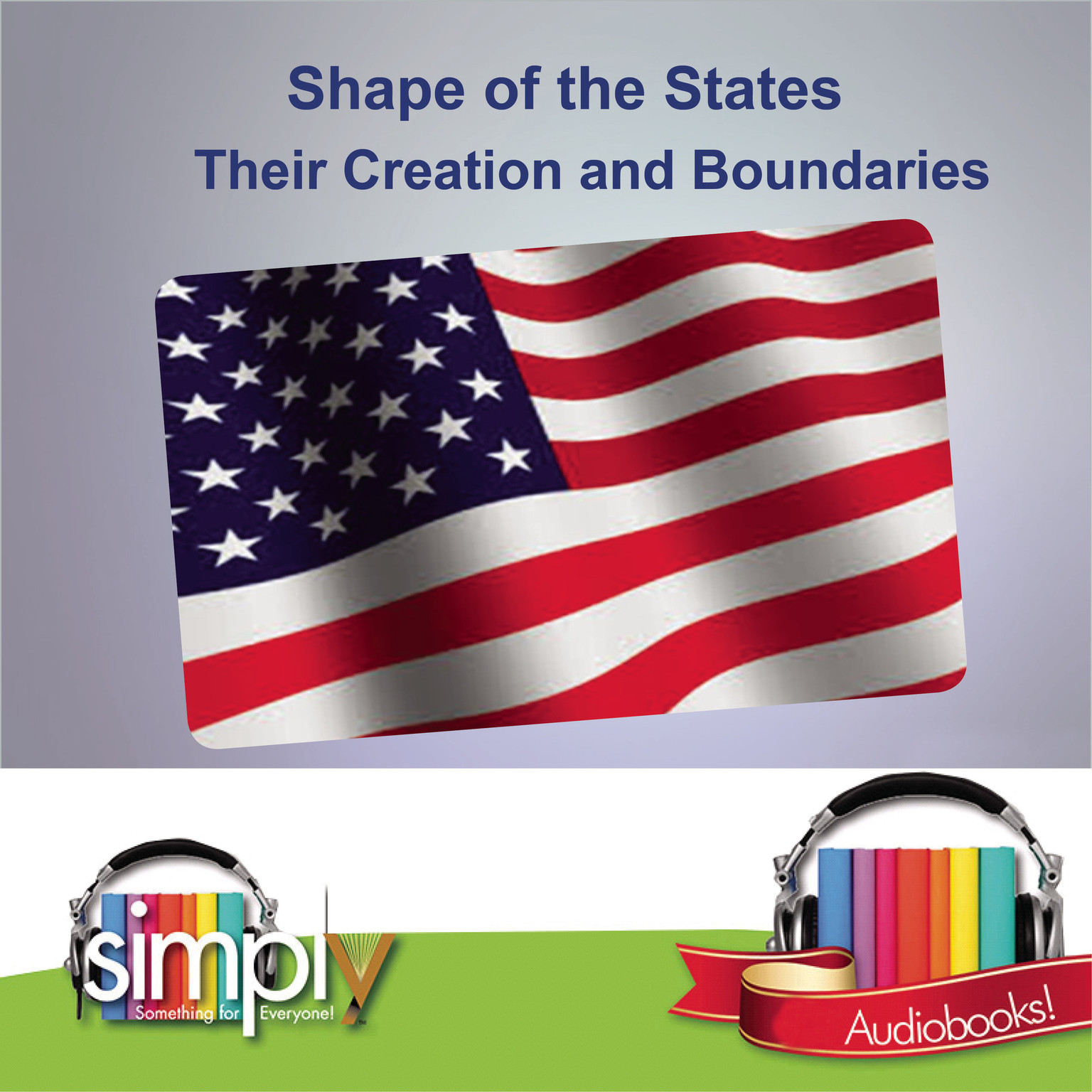 Printable Shape of the States: Their Creation and Boundaries Audiobook Cover Art