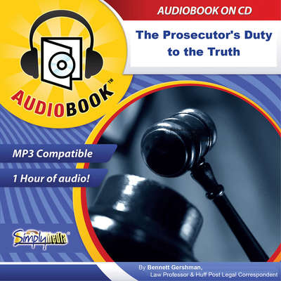The Prosecutors Duty to the Truth: The Sole Objective Audiobook, by Bennett Gershman