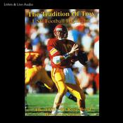 The Tradition of Troy: The 1989–90 University of Southern California Rose Bowl Winning Football Season, by The University of Southern California