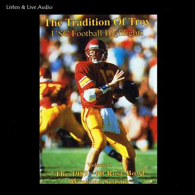 The Tradition of Troy: The 1989–90 University of Southern California Rose Bowl Winning Football Season Audiobook, by The University of Southern California