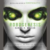 Robogenesis: A Novel, by Daniel H. Wilson