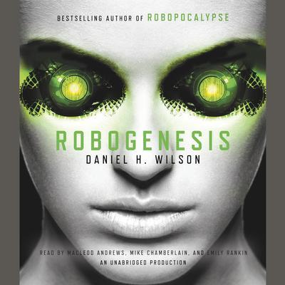 Robogenesis: A Novel Audiobook, by Daniel H. Wilson