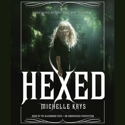 Hexed Audiobook, by Michelle Krys