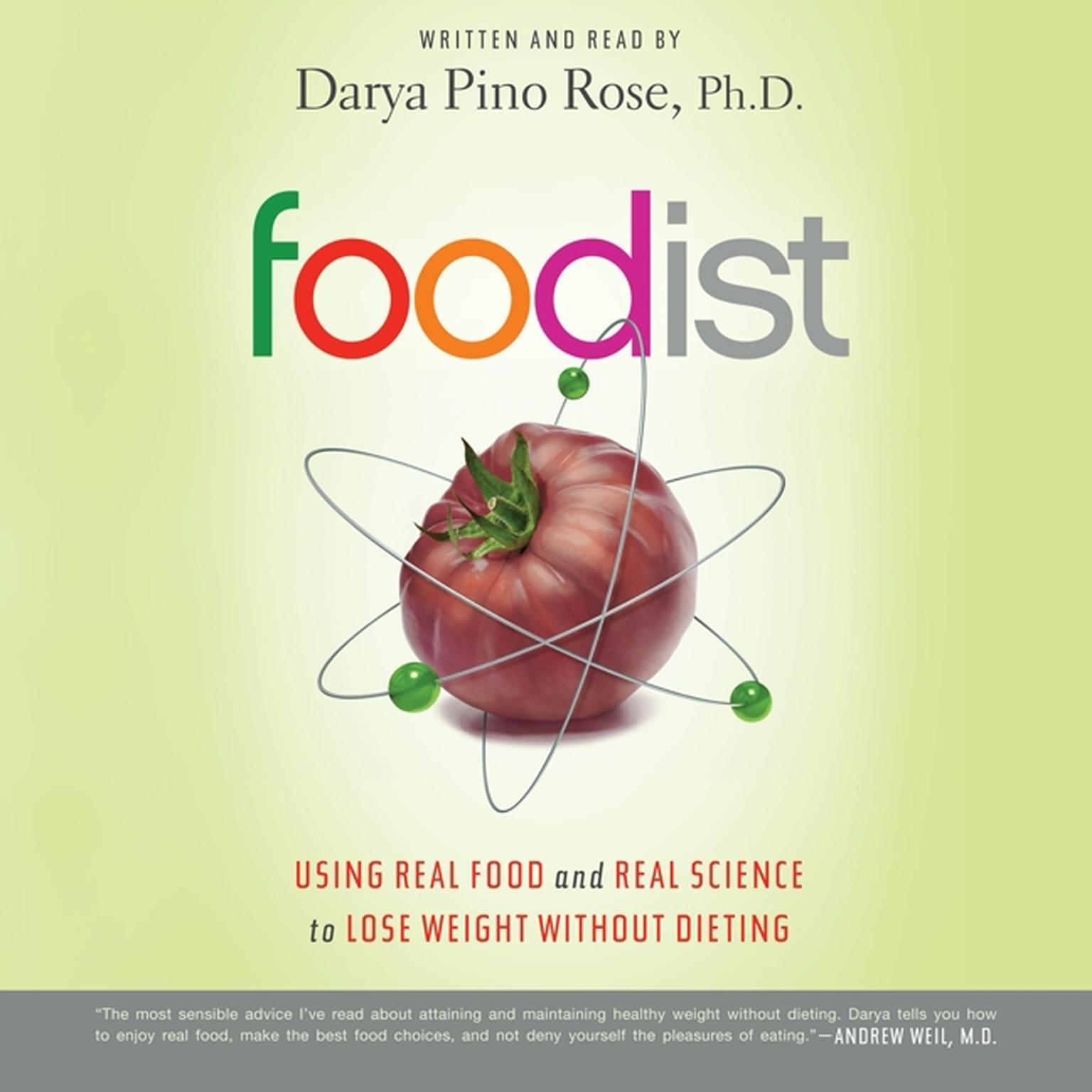 Printable Foodist: Using Real Food and Real Science to Lose Weight Without Dieting Audiobook Cover Art
