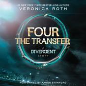 Four: The Transfer: A Divergent Story Audiobook, by Veronica Roth