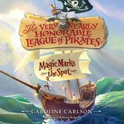 Magic Marks the Spot Audiobook, by Caroline Carlson
