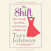 The Shift: How I Finally Lost Weight and Discovered a Happier Life, by Tory Johnson